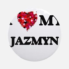 I love my Jazmyn Ornament (Round)