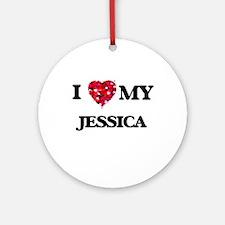 I love my Jessica Ornament (Round)
