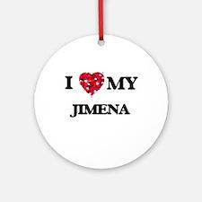 I love my Jimena Ornament (Round)