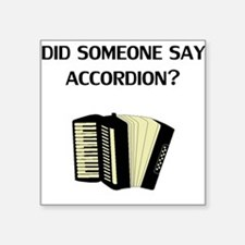 Did Someone Say Accordion? Sticker