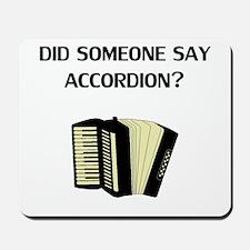 Did Someone Say Accordion? Mousepad