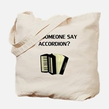 Did Someone Say Accordion? Tote Bag