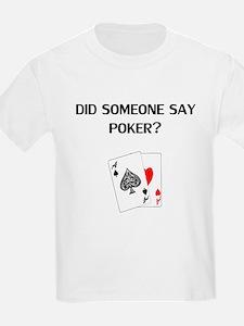 Did Someone Say Poker? T-Shirt