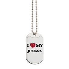 I love my Juliana Dog Tags