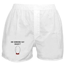 Did Someone Say Rugby? Boxer Shorts