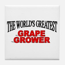 """The World's Greatest Grape Grower"" Tile Coaster"