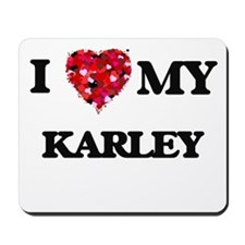 I love my Karley Mousepad