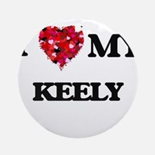 I love my Keely Ornament (Round)