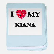 I love my Kiana baby blanket