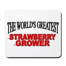 """""""The World's Greatest Strawberry Grower"""" Mousepad"""