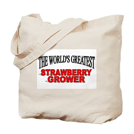 """""""The World's Greatest Strawberry Grower"""" Tote Bag"""