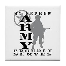 Nephew Proudly Serves - ARMY Tile Coaster