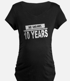 Mr. And Mrs. 10 Years Maternity T-Shirt