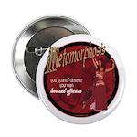 Metamorphosis Button