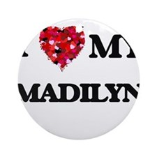 I love my Madilyn Ornament (Round)