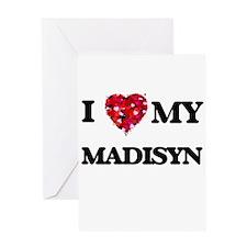 I love my Madisyn Greeting Cards