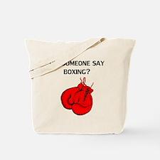 Did Someone Say Boxing? Tote Bag