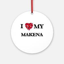 I love my Makena Ornament (Round)