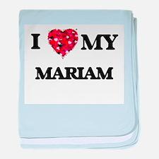 I love my Mariam baby blanket