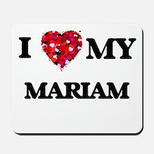 I love my Mariam Mousepad