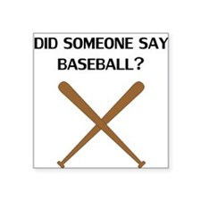 Did Someone Say Baseball? Sticker