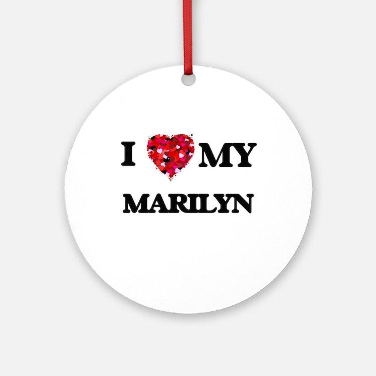 I love my Marilyn Ornament (Round)