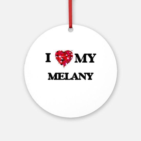 I love my Melany Ornament (Round)