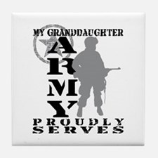 Granddaughter Proudly Serves - ARMY Tile Coaster