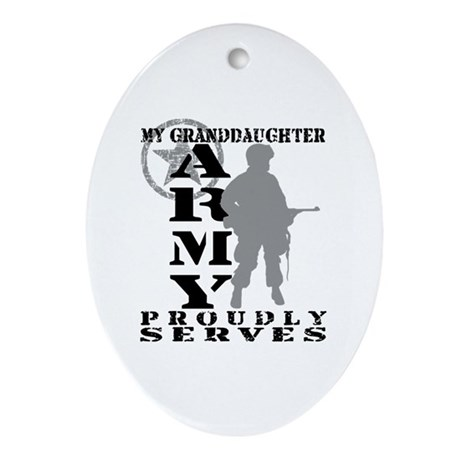 Granddaughter Proudly Serves - ARMY Ornament (Oval