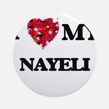 I love my Nayeli Ornament (Round)