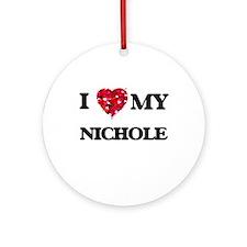 I love my Nichole Ornament (Round)