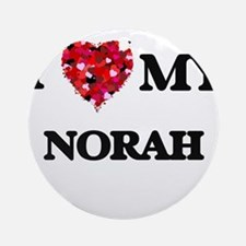 I love my Norah Ornament (Round)