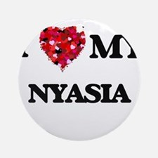 I love my Nyasia Ornament (Round)