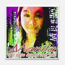 Manila It's Where Dreams Come True Tile Coaster
