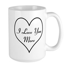 I Love You More Coffee MugMugs