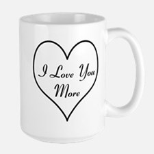 I Love You More MugMugs