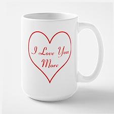 I Love You More MugMugs