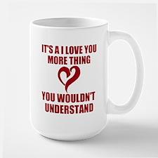It's A I Love You More Thing MugMugs