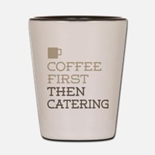 Coffee Then Catering Shot Glass