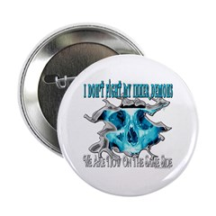I Don't Fight My Inner Demons Button