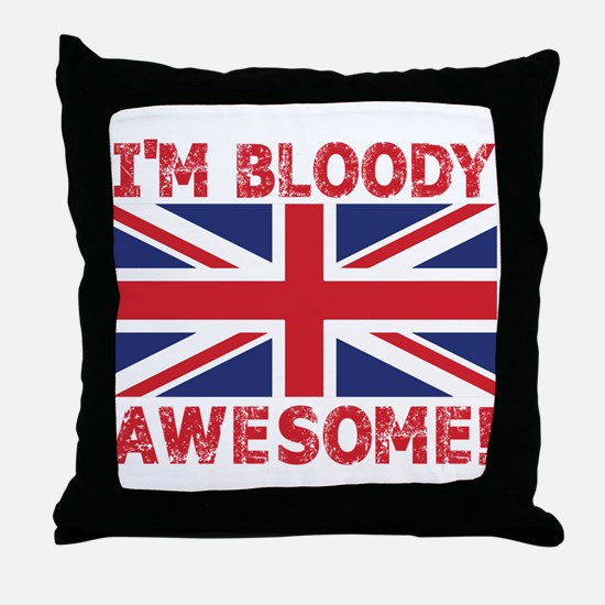 I'm Bloody Awesome! Union Jack Flag Throw Pillow