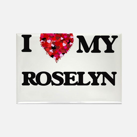 I love my Roselyn Magnets
