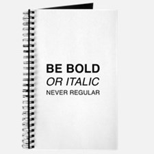 Be bold or italic, never regular Journal