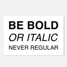Be bold or italic, never Postcards (Package of 8)