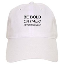 Be bold or italic, never regular Hat