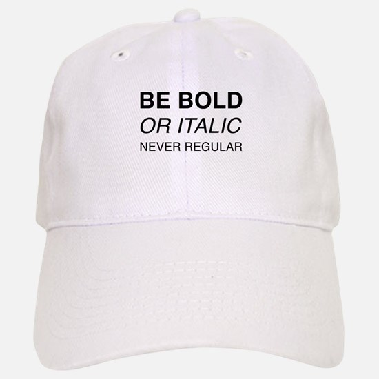 Be bold or italic, never regular Hat