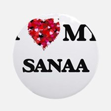 I love my Sanaa Ornament (Round)