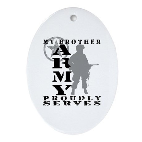 Brother Proudly Serves - ARMY Oval Ornament