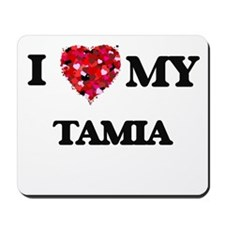 I love my Tamia Mousepad