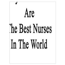 My Dad And I Are The Best Nurses In The World Poster